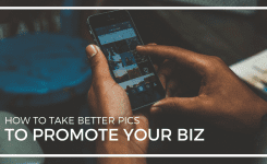 How to take better pics to promote your business online
